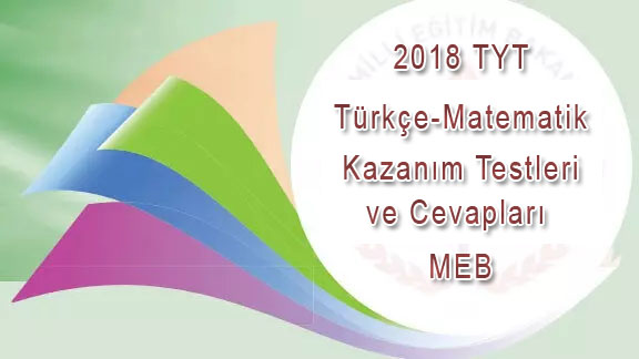 2018 TYT Türkçe-Matematik Kazanım Testleri ve Cevapları - MEB