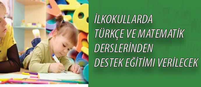 İlkokullarda Türkçe ve matematik derslerinden destek eğitimi verilecek