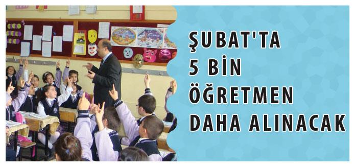 Şubat'ta 5 Bin Öğretmen Daha Alınacak