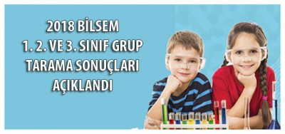 2018 BİLSEM 1.2.Ve 3.Sınıf Grup Tarama Sonuçları Açıklandı
