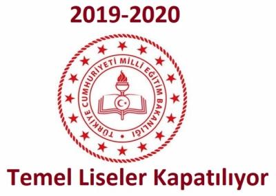 2019-2020 Yılında Temel Liseler Kapatılıyor