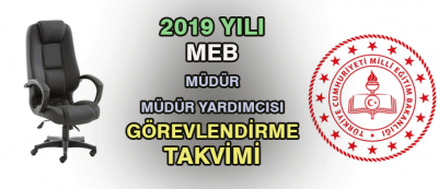 2019 Yılı MEB Müdür-Müdür Yardımcısı (Yönetici) Görevlendirme Takvimi
