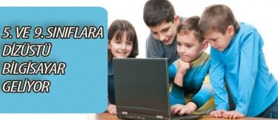 5. ve  9.Sınıflara Dizüstü Bilgisayar Geliyor