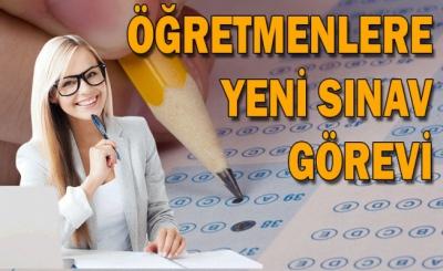 Öğretmelere Yeni Sınav Görevi!
