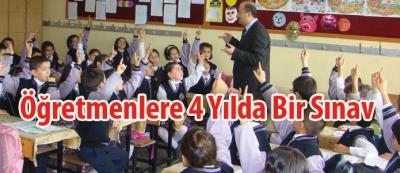 Öğretmenlere 4 Yılda Bir Sınav
