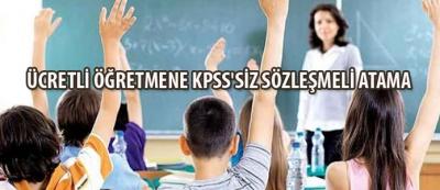 Ücretli Öğretmene KPSS'siz Sözleşmeli Atama