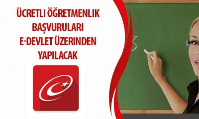 Ücretli Öğretmenlik Başvuruları E-Devlet Üzerinden Yapılacak