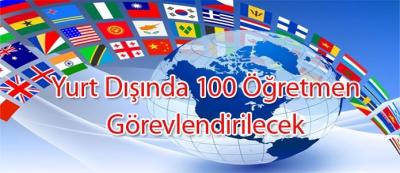 Yurt dışına 100 öğretmen görevlendirilecek